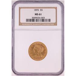 1895 $5 Liberty Head Half Eagle Coin NGC MS61