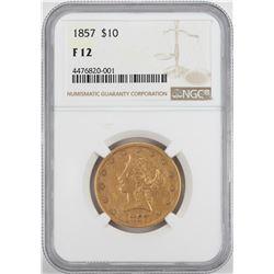 1857 $10 Liberty Head Eagle Gold Coin NGC F12