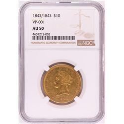1843/1843 VP-001 $10 Liberty Head Eagle Gold Coin NGC AU50