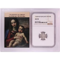 1548 KB Hungary Denar 'Madonna and Child' Coin NGC AU50 w/ Story Box
