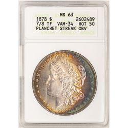 1878 7/8 TF VAM-34 $1 Morgan Silver Dollar Coin ANACS MS63 Amazing Toning