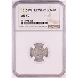 1515 KB Hungary Denar 'Madonna and Child' Coin NGC AU50