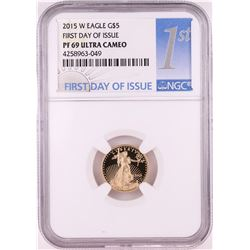 2015-W $5 Proof American Gold Eagle Coin NGC PF69 Ultra Cameo First Day of Issue