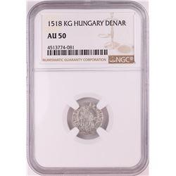 1518 KB Hungary Denar 'Madonna and Child' Coin NGC AU50
