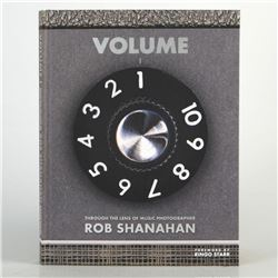 Volume 1, Through the Lens of Music Photographer Rob Shanahan  Hand Signed Fine Art Book with Forwa