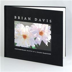 "Brian Davis, ""Contemporary Master in a Grand Tradition"" Fine Art Book, Celebrating the Artist's Flor"