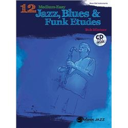 12 Medium-Easy Jazz, Blues & Funk Etudes Bass Clef Instrument