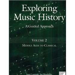 Exploring Music History A Guided Approach Vol 2 Middle Ages to Classica