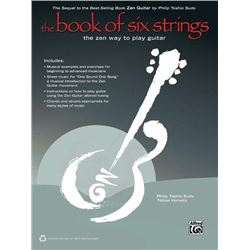 The Book of Six Strings The Zen Way to Play Guitar