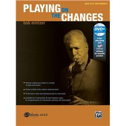 Playing on the Changes By Bob Mintzer Bass Clef Instruments Book & DVD