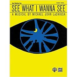 See What I Wanna See: Vocal Selections