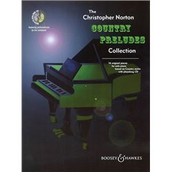 THE CHRISTOPHER NORTON COUNTRY PRELUDES COLLECTION 16 Original Pieces for Solo Piano Based on Countr