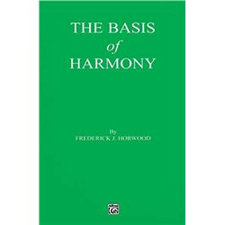 The Basis of Harmony Horwood, Frederick J.