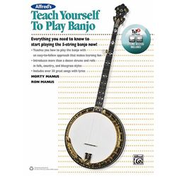 Alfred's Teach Yourself to Play Banjo Everything You Need to Know to Start Playing the 5String Banjo