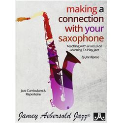 Making a Connection With Your Saxophone: Teaching With a Focus on Learning to Play Jazz Paperback