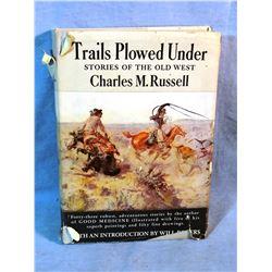 Russell, C. M., Trails Plowed Under, 1927, dj, gray cloth, dj rough, book near fine