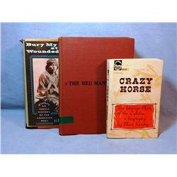 3 books:  Brown, Dee, Bury  My Heart At Wooded Knee, Holt & Rhinehart, 1970, dj, good; Kennedy, Mich