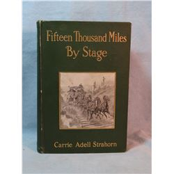 Strahorn, Carrie Adell, Fifteen Thousand Miles By Stage, 1st, 1911, signed, significant book of Russ