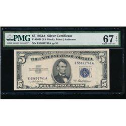 1953A $5 Silver Certificate PMG 67EPQ