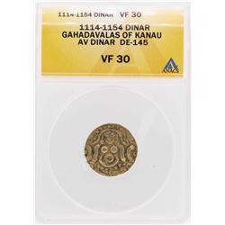 1114-1154 Gahadavalas of Kanau AV Dinar DE-145 Coin ANACS VF30