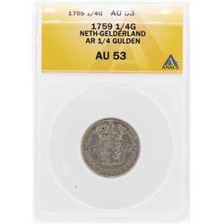 1759 Neth-Gelderland AR 1/4 Gulden Coin ANACS AU53