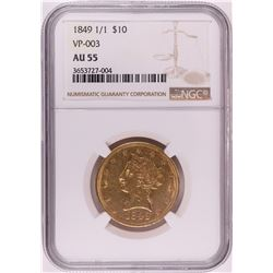 1849 1/1 Overdate VP-003 $10 Liberty Head Eagle Gold Coin NGC AU55