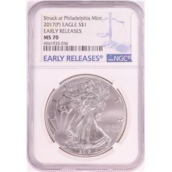 2017(P) Philadelphia Mint $1 American Silver Eagle Coin NGC MS70 Early Releases