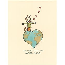 The World Could Use More Hugs - Artist Proof