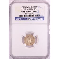 2015-W $5 Proof American Gold Eagle Coin NGC PF69 Ultra Cameo Early Releases