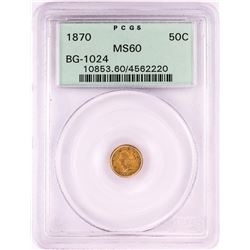 1870 California Fractional 50 Cents Gold Coin PCGS MS60 Old Green Holder BG-1024
