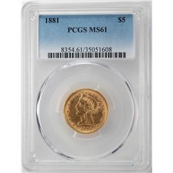 1881 $5 Liberty Head Half Eagle Gold Coin PCGS MS61