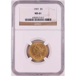1907 $5 Liberty Head Half Eagle Coin NGC MS61
