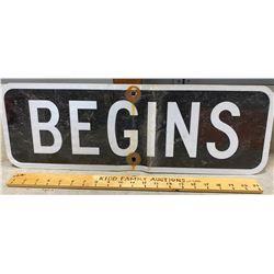 ROAD SIGN - BEGINS