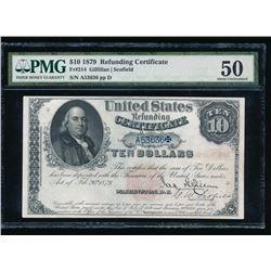 1879 $10 Refunding Certificate PMG 50