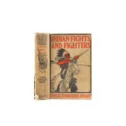 Indian Fights & Fighters by Cyrus Brady 1905