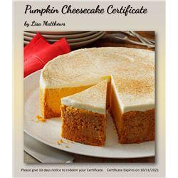 Pumpkin Cheesecake Certificate - Please give 10 days notice to redeem your Certificate. Certificate