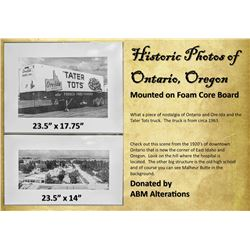 Two Historic Photos of Ontario, Oregon Mounted on Foam Core Board, 23.5 x 14 and 23.5 x 17.75