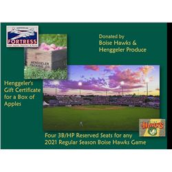 Four 3B/HP Reserved Seats for any 2021 Regular Season Boise Hawks Game and a Henggeler's Certificate