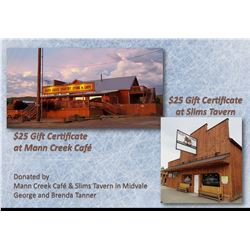 $25 Gift Certificate at Mann Creek Café and $25 Gift Certificate at Slims Tavern