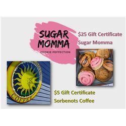 Sugar Momma $25 Gift Certificate and Sorbenots Coffee $5 Gift Certificate