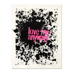 "Padhia Avocado, ""Love Me Anyways"" Hand Painted Unique Variation Silkscreen, Numbered 10/12 and Hand"