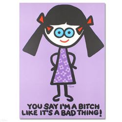 """""""You Say I'm a Bitch Like It's a Bad Thing"""" Limited Edition Lithograph (27"""" x 37"""") by Todd Goldman,"""