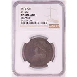 1812 Capped Bust Half Dollar Coin NGC Fine Details O-104a
