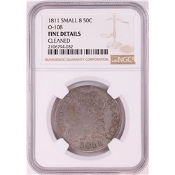 1811 Small 8 Capped Bust Half Dollar Coin NGC Fine Details O-108