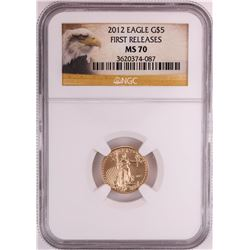 2012 $5 American Gold Eagle Coin NGC MS70 First Releases