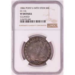 1806 Point 6 with Stem Draped Bust Half Dollar Coin NGC VF Details O-116
