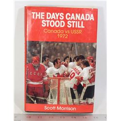 THE DAYS CANADA STOOD STILL 1972 HOCKEY SERIES
