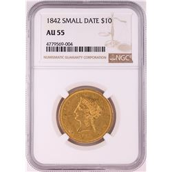 1842 SMALL DATE $10 Liberty Head Eagle Gold Coin NGC AU55
