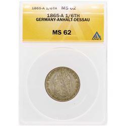 1865-A Germany-Anhalt-Dessau 1/6TH Coin ANACS MS62