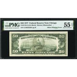 1977 $50 Error Chicago Federal Reserve Note PMG 55EPQ